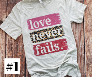 Love Never Fails Tee
