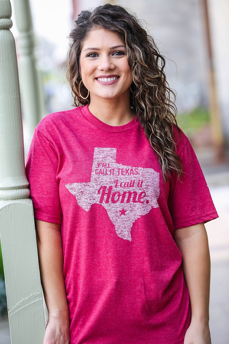 Y'all Call It Texas, I Call It Home T-shirt
