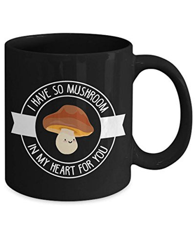 SAYOMEN - I Have So Mushroom In My Heart For You Toadstool Pun Coffee Mug MUG 11oz