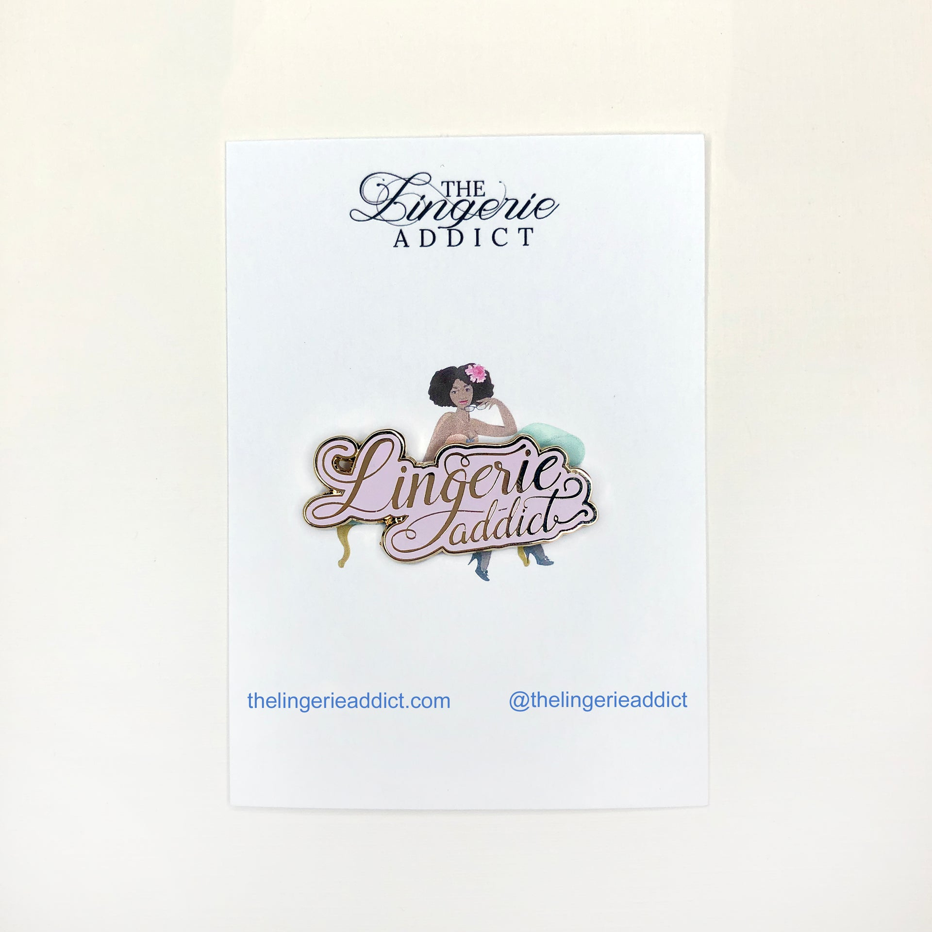Pre-Order - The Lingerie Addict Pin