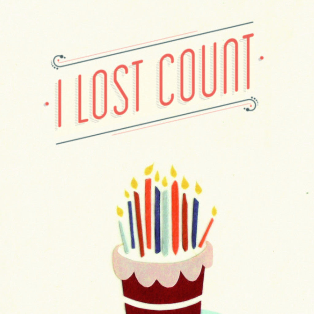 Lost Count Birthday - Handmade Card