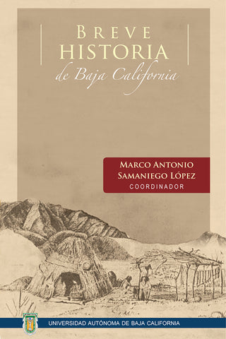 Breve historia de Baja California [Disponible en versión Impresa e Ebook]