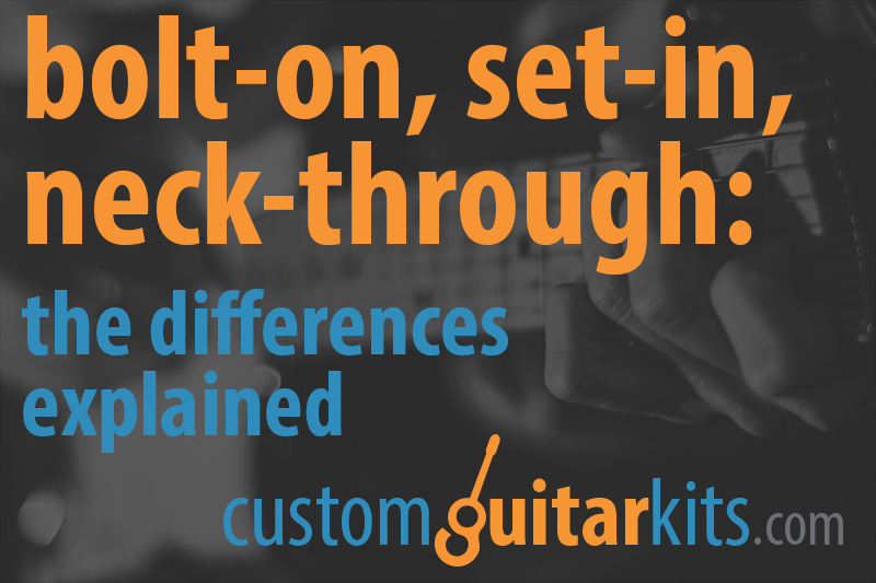 Bolt-on, set-in and neck-through guitars: the differences explained