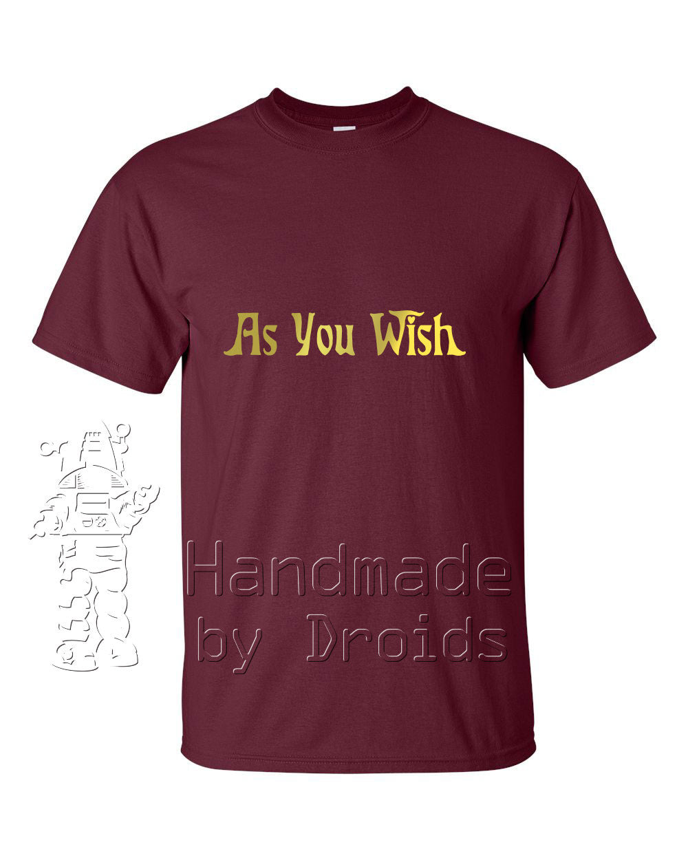 """As You Wish"" Maroon T-shirt"