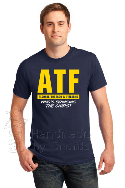 """ATF ... Who's Bringing The Chips?"" Navy Blue Tee"