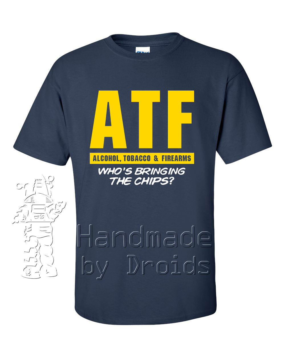 """ATF ... Who's Bringing The Chips?"" Navy Blue T-shirt"