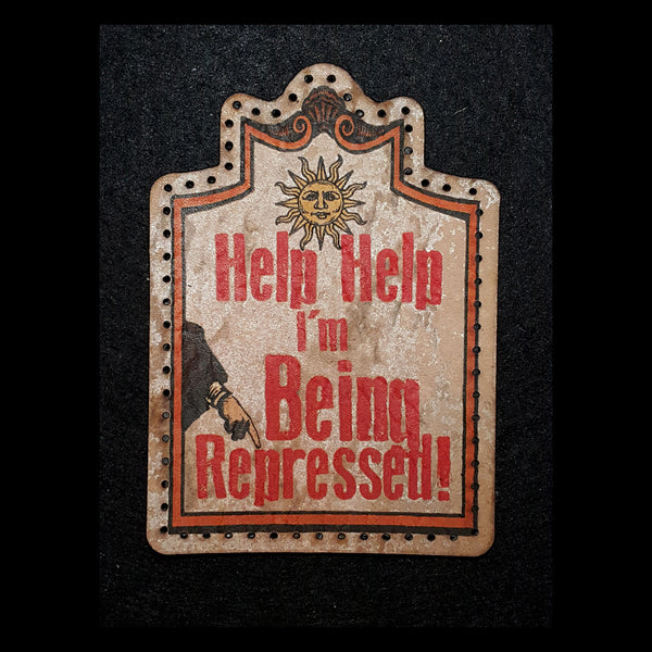 Help Help I'm Being Repressed (Monty Python) 3.8 inch Leather Patch