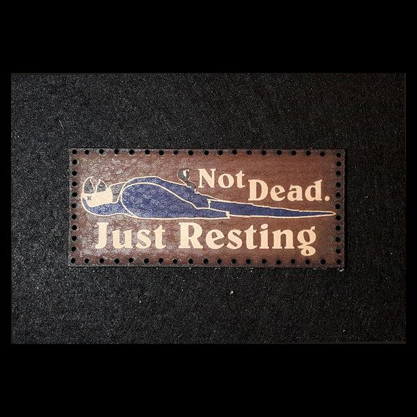 Not Dead - Just Resting (Monty Python) 3.8 inch Leather Patch