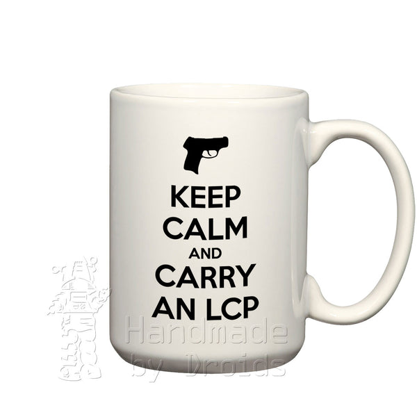 """Keep calm and carry a LCP"" pistol Mug"