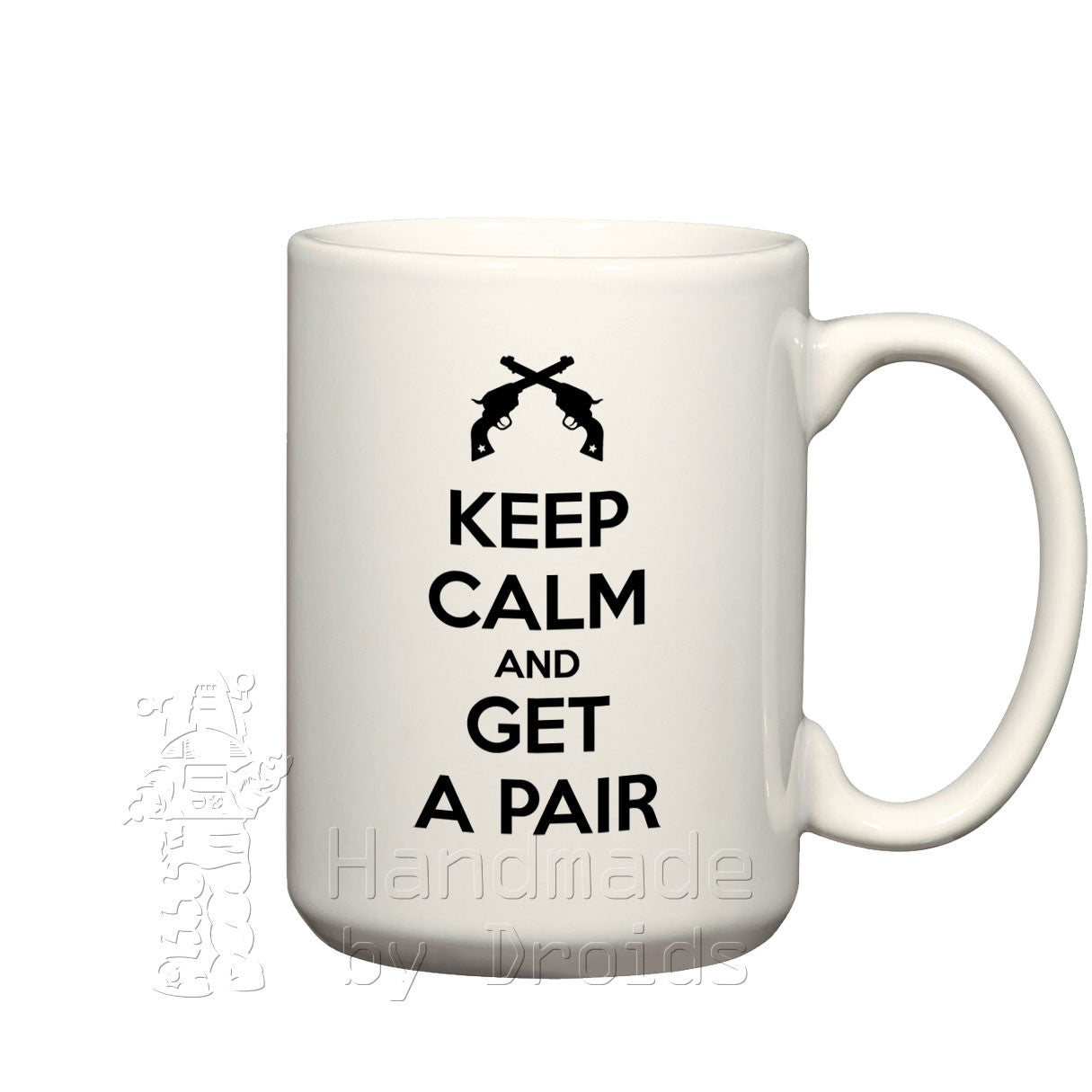 """Keep Calm and Get a Pair"" (15oz) Crossed Revolvers Mug"