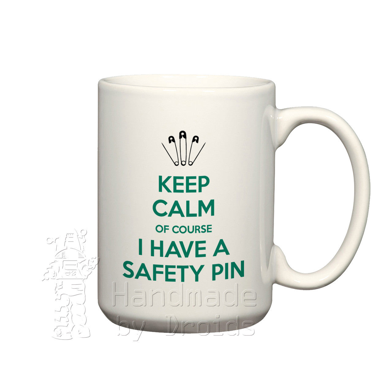 """Keep calm of course I have a safety pin"" mug"