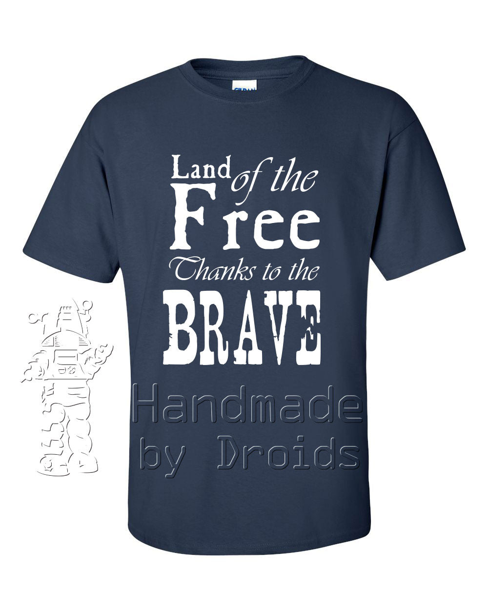 """Land of the Free Thanks to the Brave"" Tee (white on navy blue)"