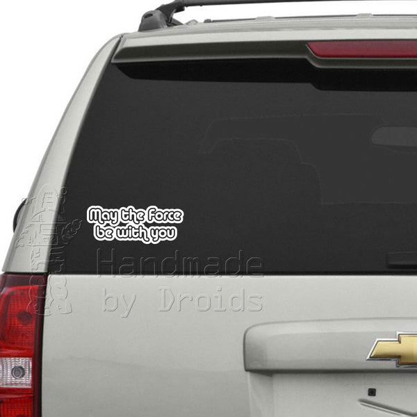 """May the Force be With You"" Vinyl Decal"