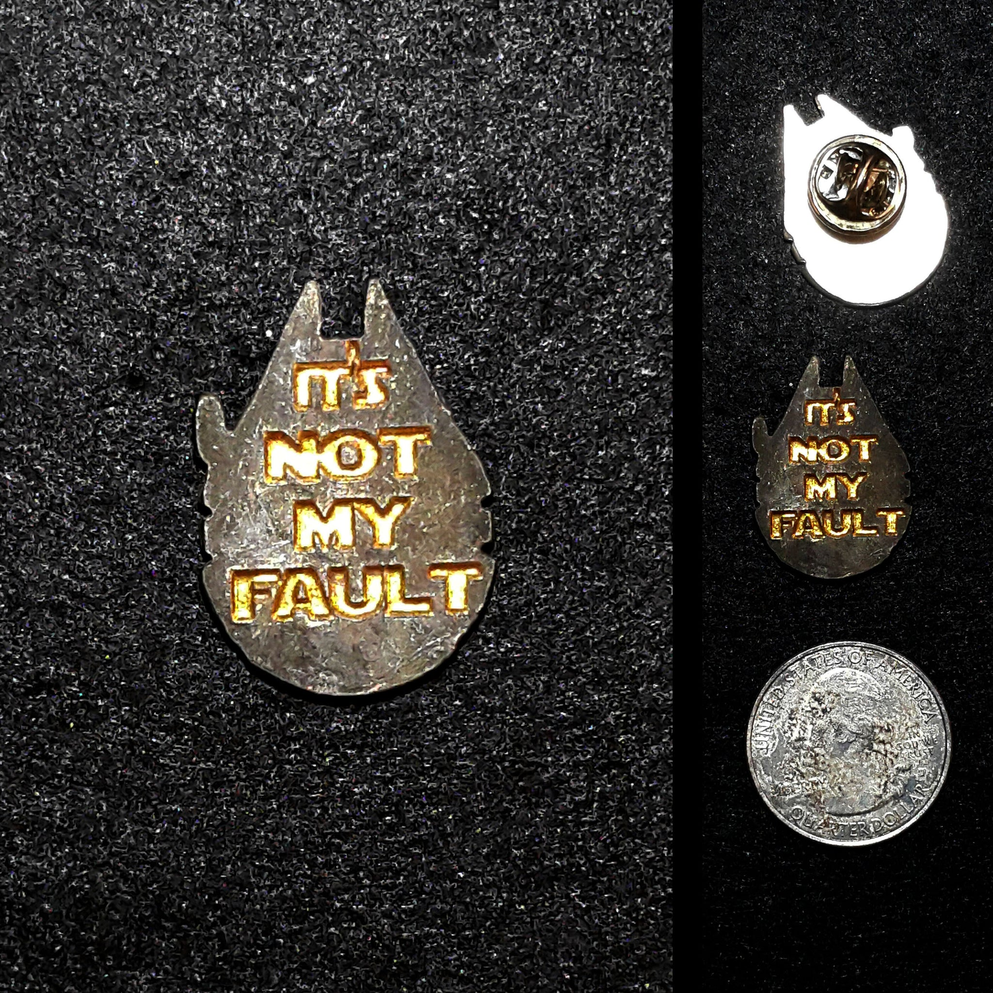 It's Not My Fault Pewter Lapel Pin