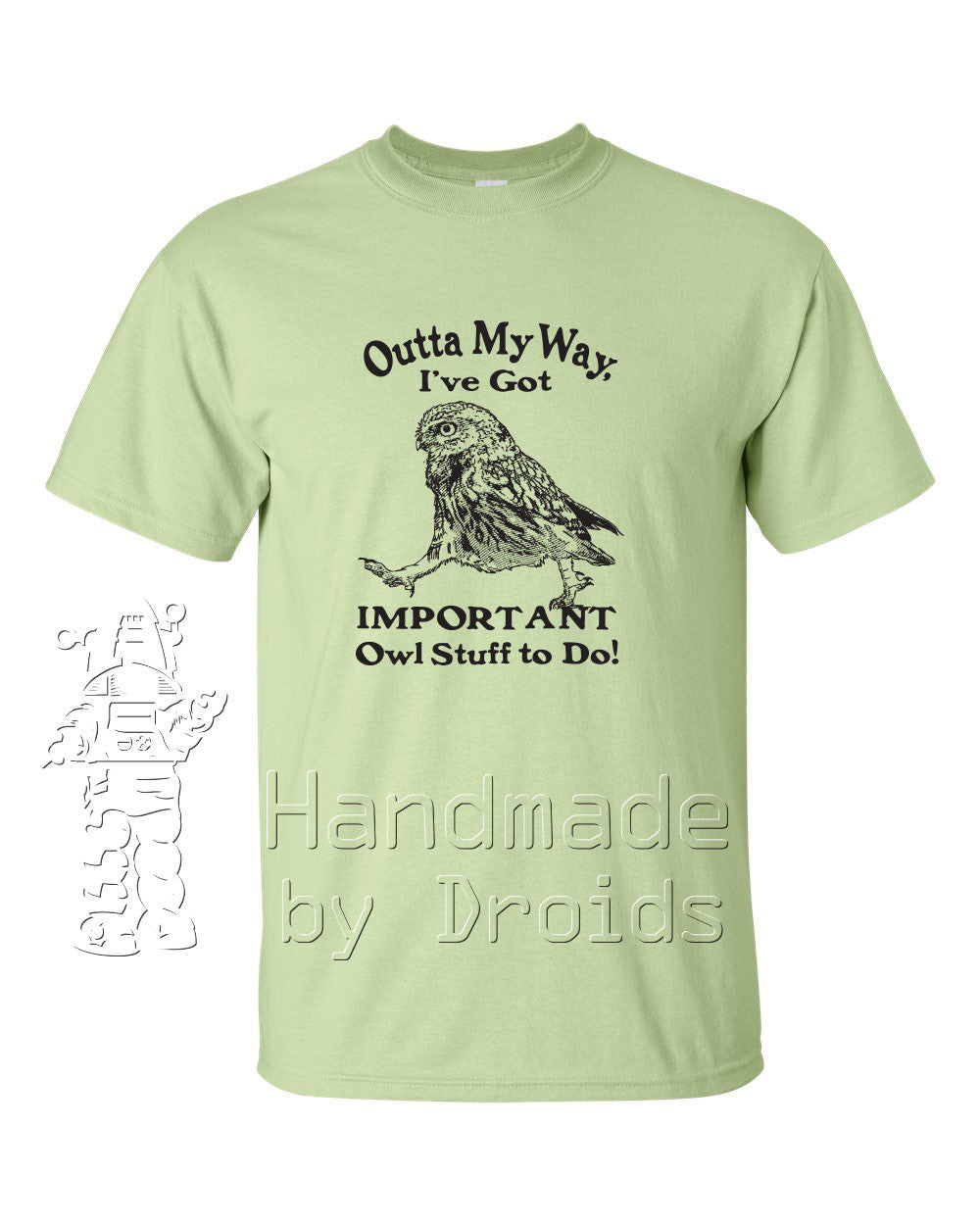 """Out of my way ... I've got important owl stuff to do"" Tee (Pistachio)"
