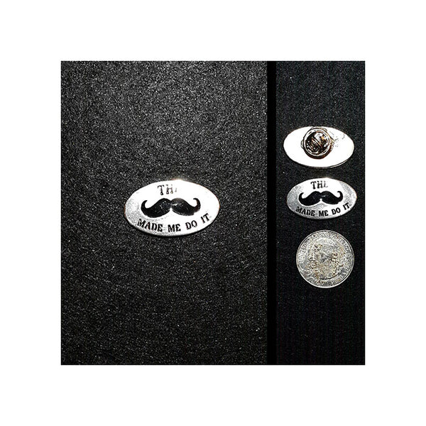The Moustache Made Me Do It Lapel Pin