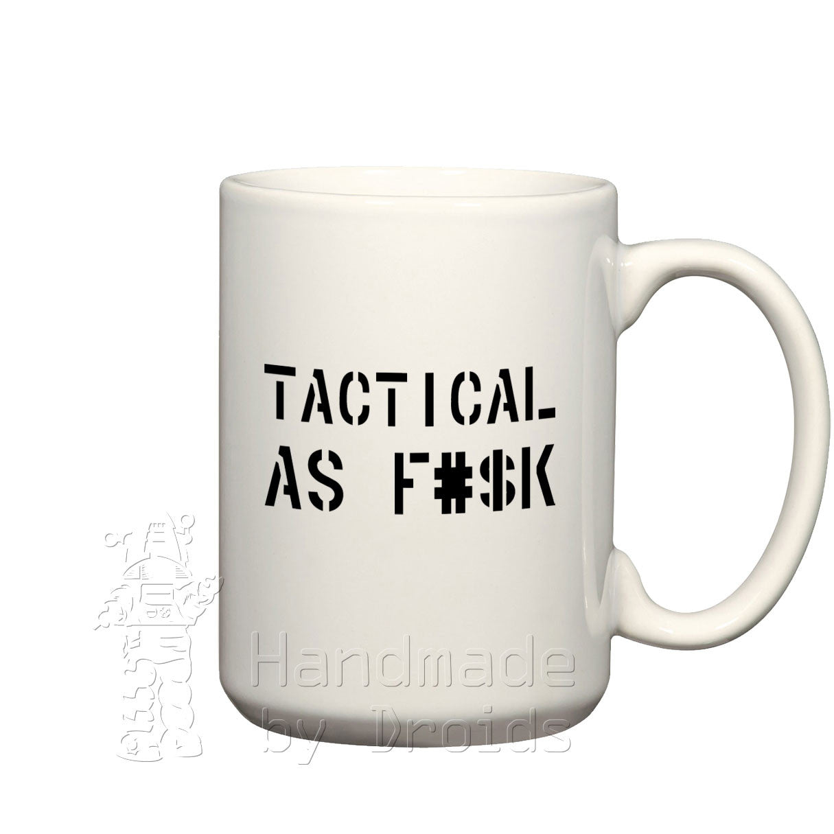 """Tactical as f#$k"" (15oz) Coffee Mug"