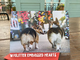 "Corgi Glitter Embossed Greeting Card ""I Love You With All My Butt!"""