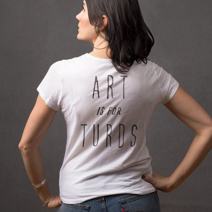 Art Is For Turds Women's Tee