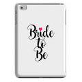 Bride to Be Tablet Case