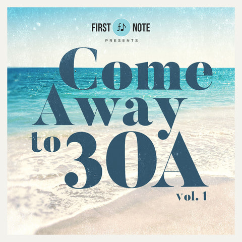 Come Away to 30A (Digital Album)