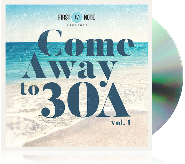 Come Away to 30A (Compact Disc + Instant Digital)