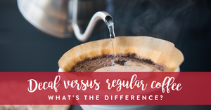 Decaf Versus Regular Coffee