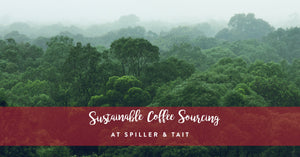 Sustainable Coffee Sourcing at Spiller & Tait