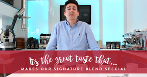 It's the Great Taste that Makes our Signature Blend Special