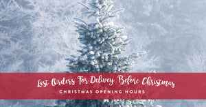 Last Orders For Christmas & Christmas Holiday Hours