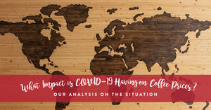 What Impact is COVID-19 Having on Coffee Prices?