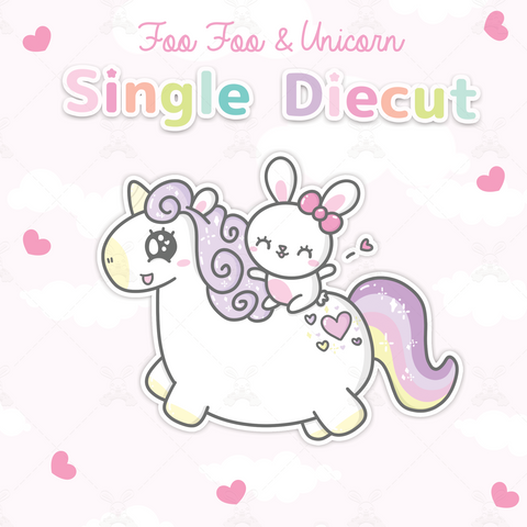 Foo Foo & Unicorn - Single Diecut