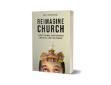 REIMAGINE CHURCH:Clarify the Win, Escape Busyness and Find your True Purpose: