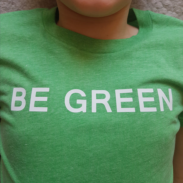 Be Green T-shirt - Adult - Hello Pickle!