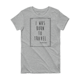 Born To Travel Quote (Black logo) - Women's T-shirt