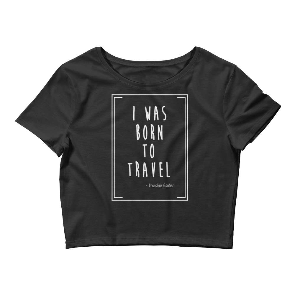 Born To Travel Quote (White logo) - Women's Crop Tee