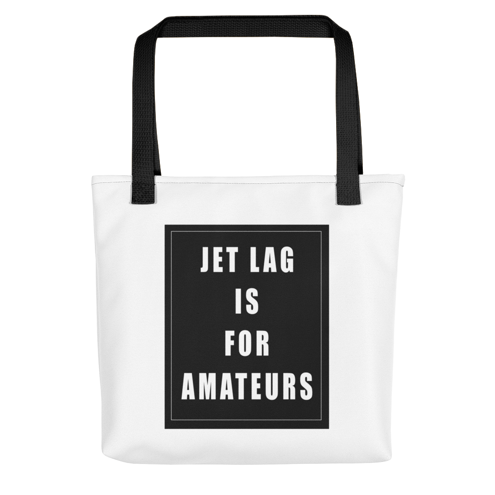 Jet Lag Is For Amateus - Tote bag