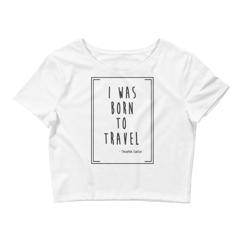 Born To Travel Quote (Black logo) - Women's Crop Tee