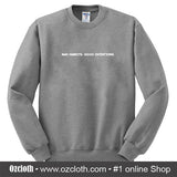 Bad Habits Good Intentions Sweatshirt