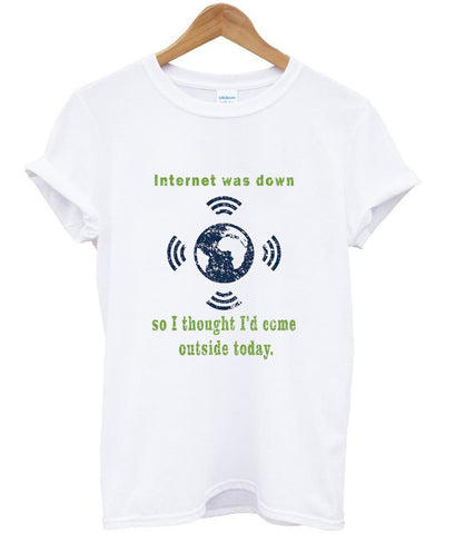 Internet Was Down T-Shirt