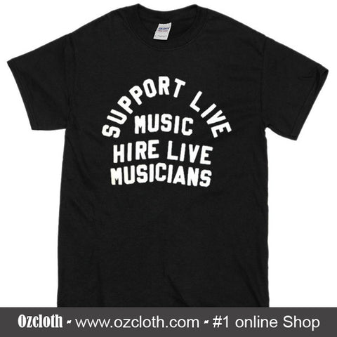 support live music hire live musicians T-shirt