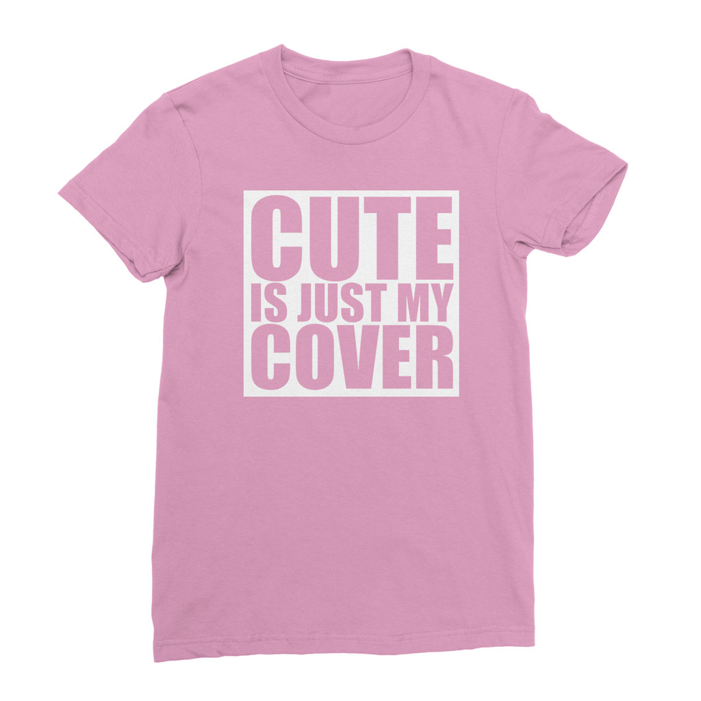 Cute is just my cover - Women