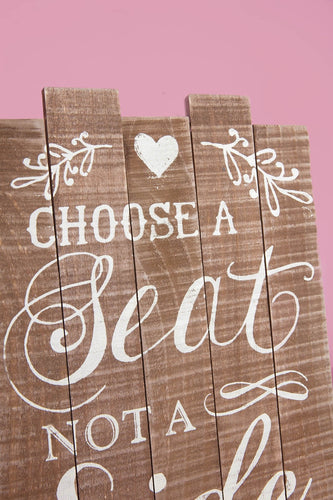 "Carraig Donn HOME Plaques ""Choose a Seat"" Wooden Plaque"