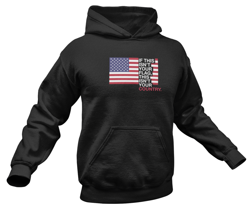 This Isn't Your Flag Hoodie-Uncle Judds