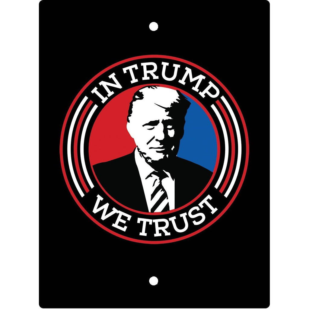 In Trump We Trust Sign-Uncle Judds