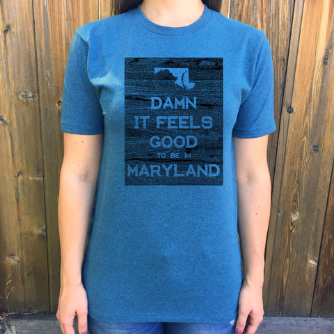 Maryland Damn it Feels Good Unisex T shirt