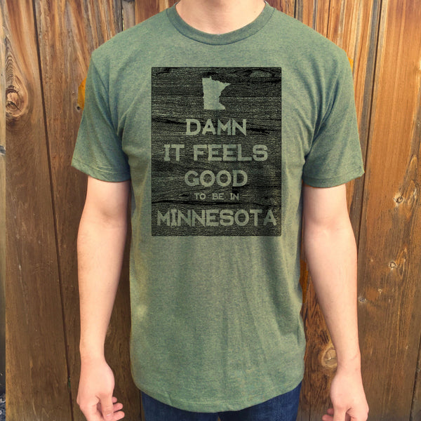 Minnesota Damn it Feels Good Unisex T shirt