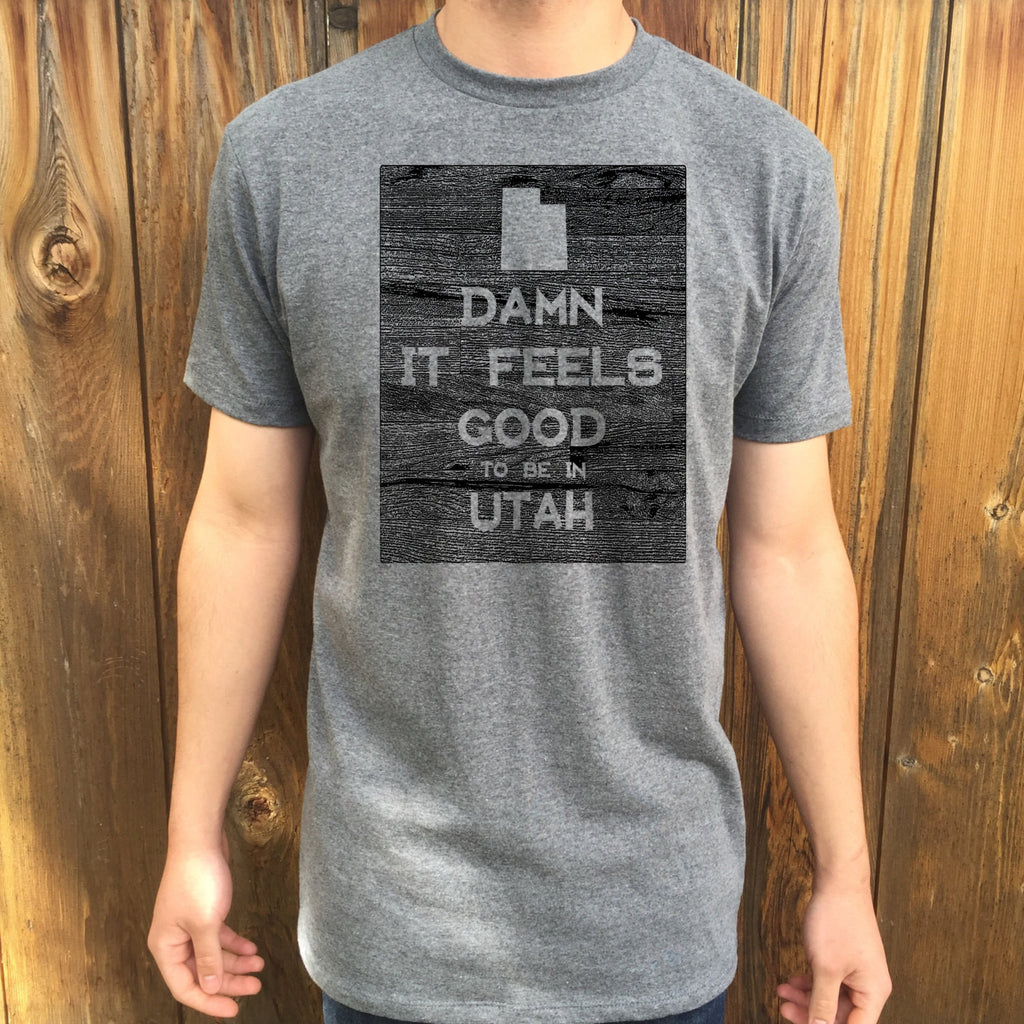 Utah Damn it Feels Good Unisex T shirt