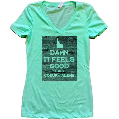 Damn It Feels Good To Be In Coeur d' Alene Idaho Women's V Neck Tshirt