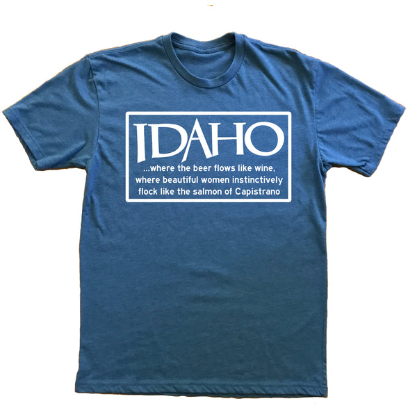 Idaho Where The Beer Flows Like Wine Unisex TShirt